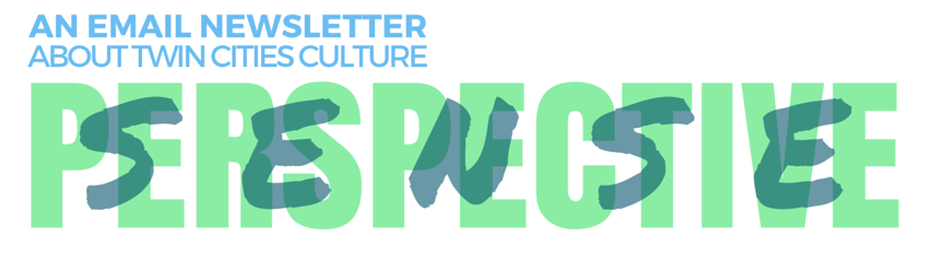 Sense Perspective: An Email Newsletter about Twin Cities Culture